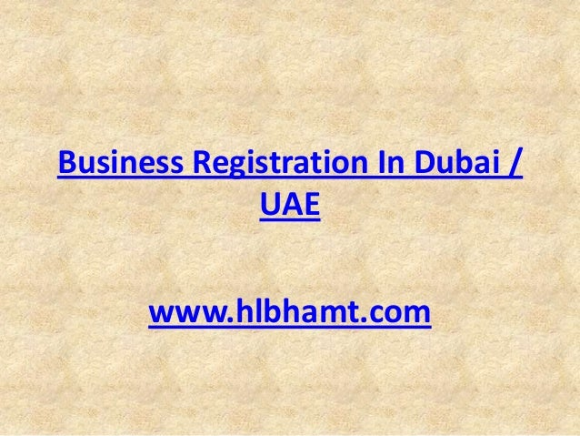 Business Registration In Dubai / UAE www.hlbhamt.com