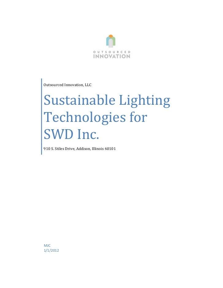 Outsourced Innovation, LLCSustainable LightingTechnologies forSWD Inc.910 S. Stiles Drive, Addison, Illinois 60101MJC1/1/2...