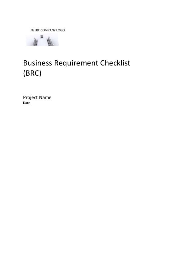 Business Requirement Checklist (BRC) Project Name Date INSERT COMPANY LOGO