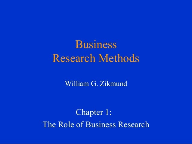 Business research method ch 1 zikmund_Research