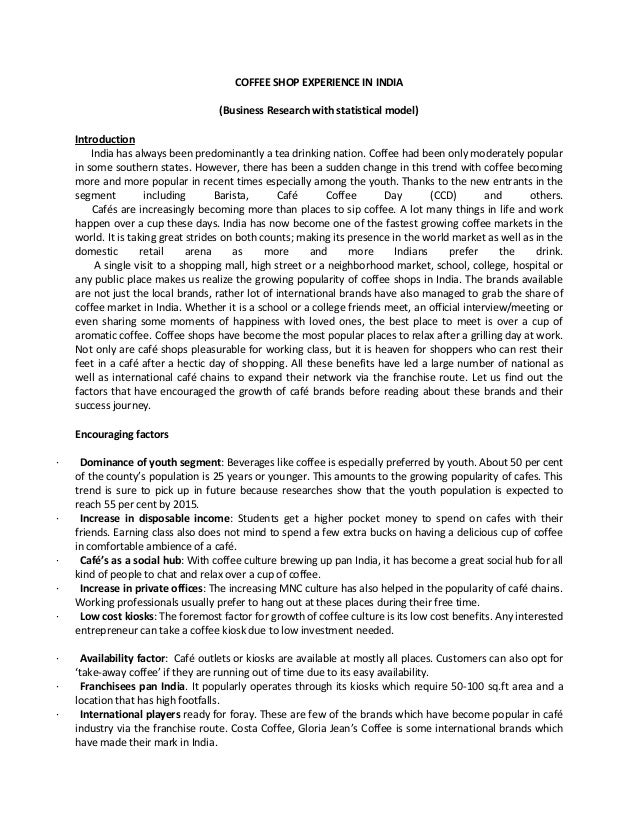 COFFEE SHOP EXPERIENCE IN INDIA (Business Research with statistical model) Introduction India has always been predominantl...