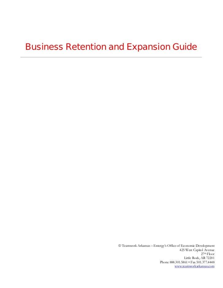 Business Retention and Expansion Guide                     Teamwork Arkansas – Entergy's Office of Economic Development  ...