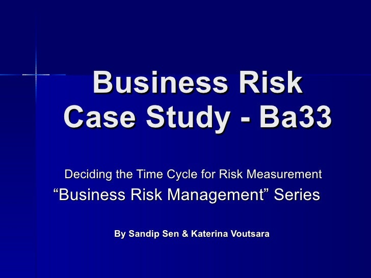 """Business Risk Case Study - Ba33 Deciding the Time Cycle for Risk Measurement """" Business Risk Management"""" Series  By Sandip..."""