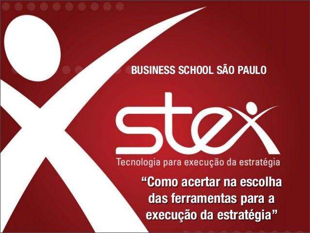 """""""Como acertar na escolha das ferramentas para a execução da estratégia"""" BUSINESS SCHOOL SÃO PAULO"""