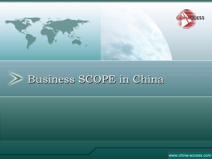 Business SCOPE in China www.china-access.com