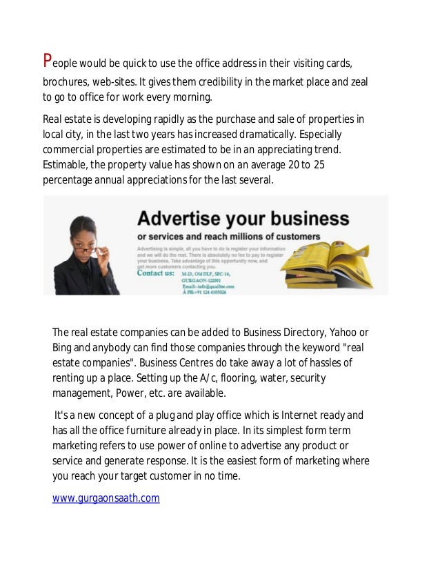 People would be quick to use the office address in their visiting cards, brochures, web-sites. It gives them credibility i...