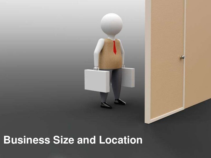 Business size and location decisions
