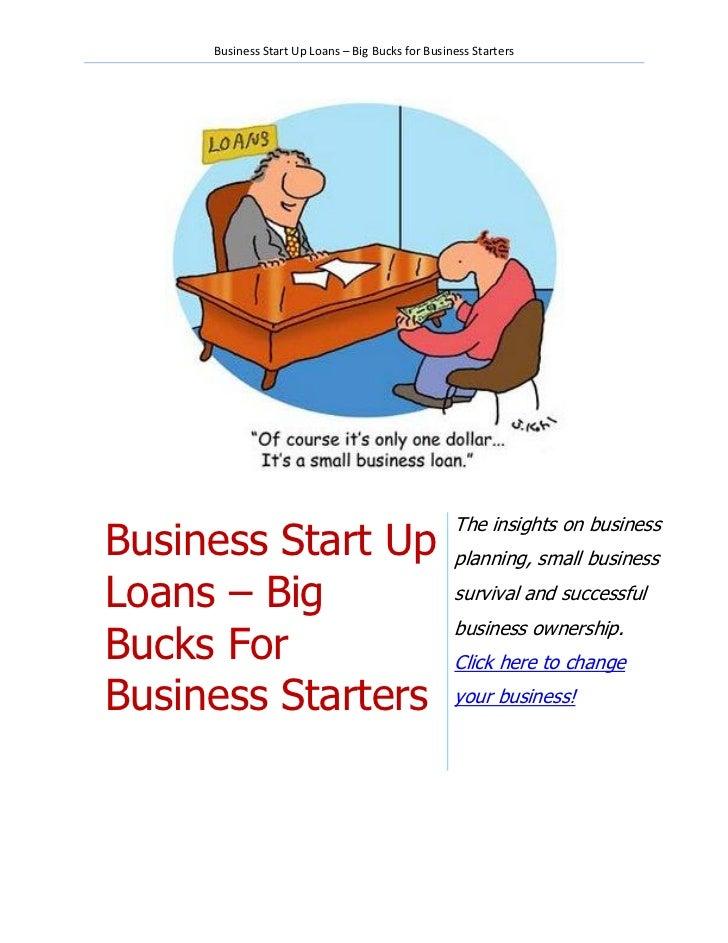 Business Start Up Loans - Big bucks for business start ups