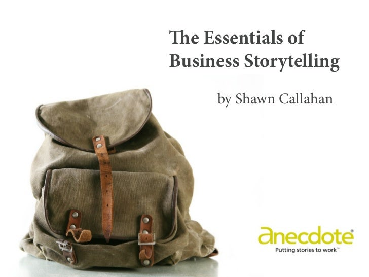 e Essentials ofBusiness Storytelling     by Shawn Callahan