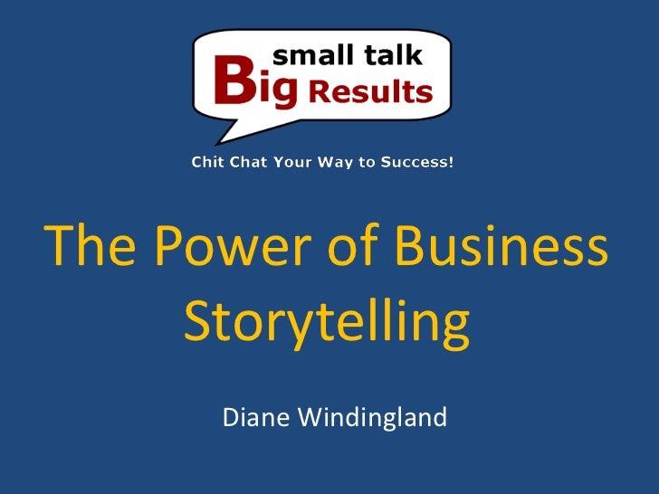 The Power of Business     Storytelling      Diane Windingland