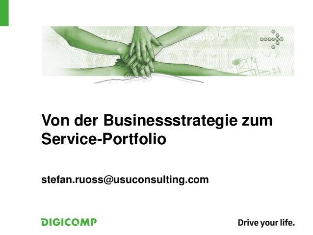 Von der Businessstrategie zumService-Portfoliostefan.ruoss@usuconsulting.com
