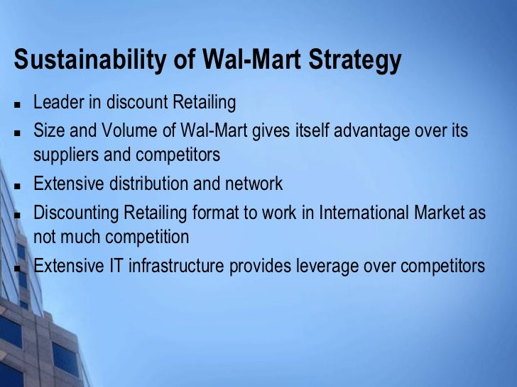 international business strategy wal mart Strong penetration strategies• world's largest private satellite communication  systems• globalization growing middle • international trade.