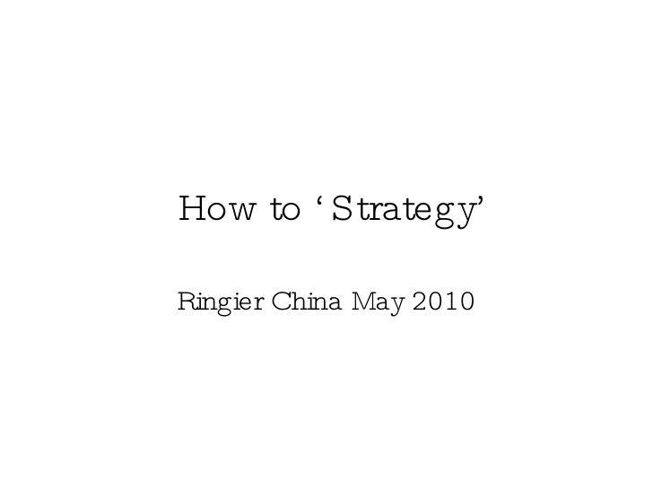 How to 'Strategy' Ringier China May 2010