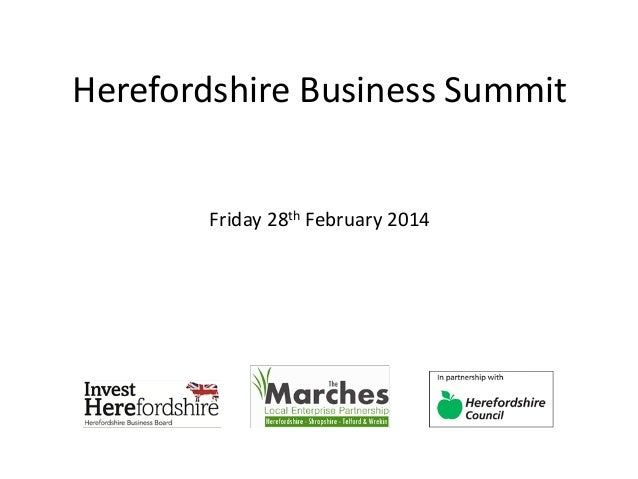 Herefordshire Business Summit Friday 28th February 2014