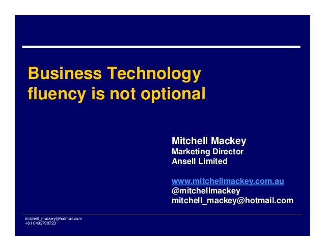 Business Technology fluency is not optional                              Mitchell Mackey                              Mark...