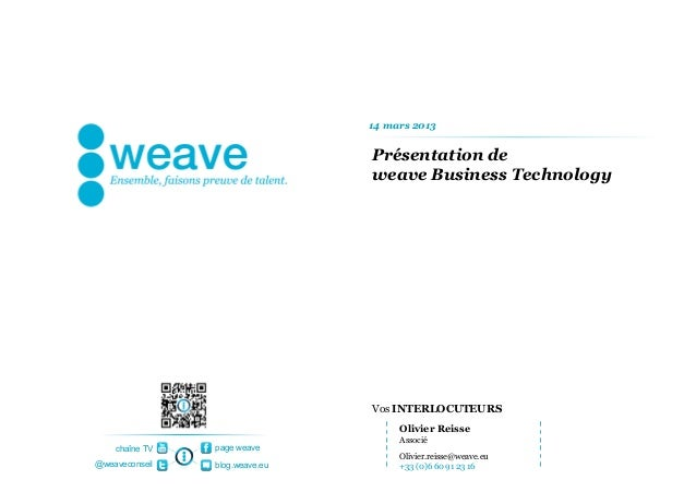 14 mars 2013                                Présentation de                                weave Business Technology      ...
