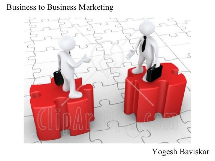 Business to Business Marketing                                 Yogesh Baviskar