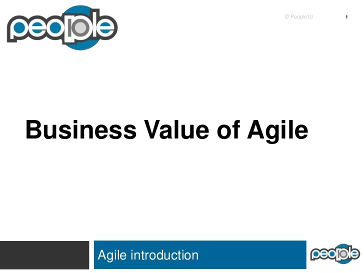 Business value of Agile : A People10 Showcase
