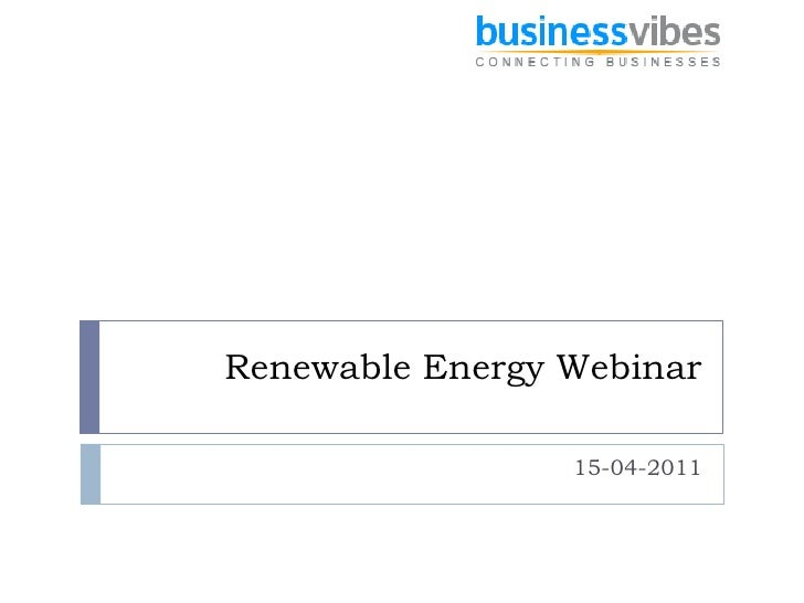 Renewable Energy Webinar                 15-04-2011