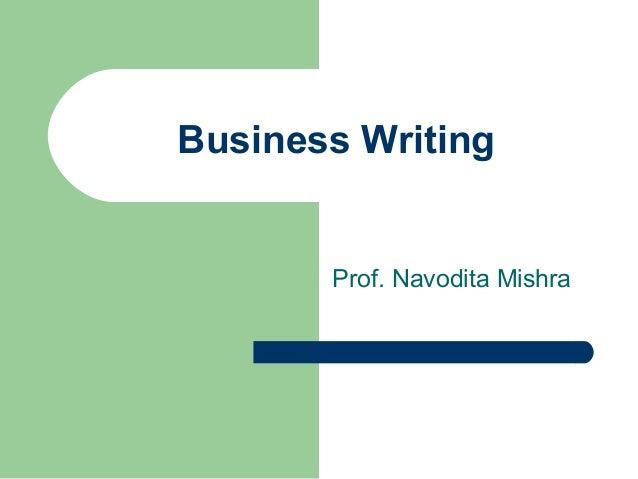 Business Writing Prof. Navodita Mishra