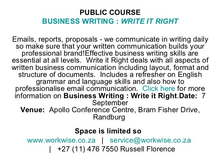 PUBLIC COURSE BUSINESS WRITING :  WRITE IT RIGHT Emails, reports, proposals - we communicate in writing daily so make sure...