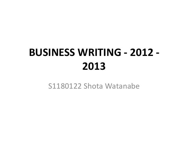 Business writing   2012 - 2013
