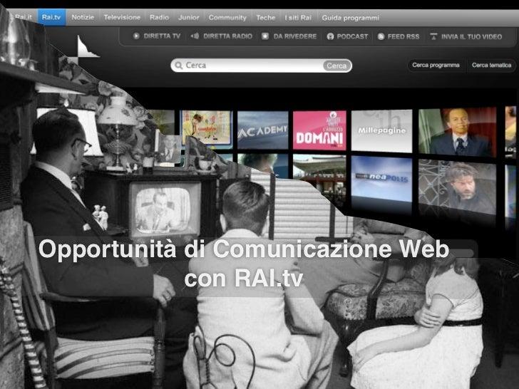 Opportunità di Comunicazione Web            con RAI.tv