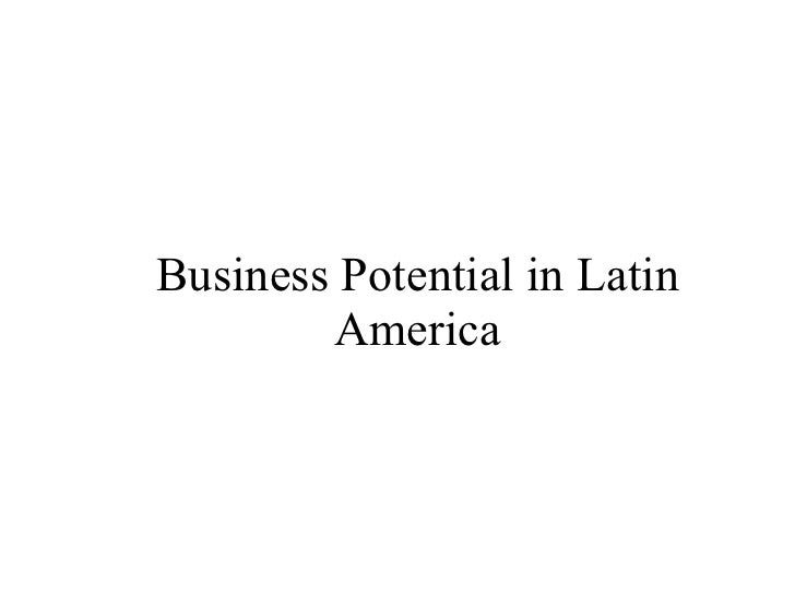 Business Potential in Latin America