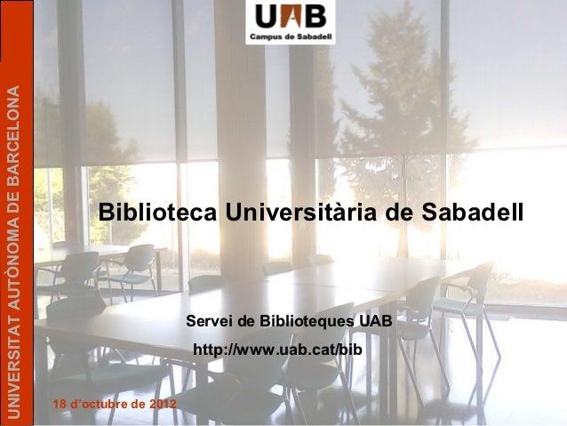 UNIVERSITAT AUTÒNOMA DE BARCELONA                                           Biblioteca Universitària de Sabadell          ...