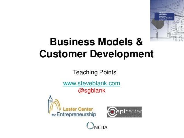Business Models &Customer Development       Teaching Points    www.steveblank.com        @sgblank