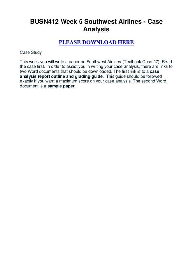 BUSN412 Week 5 Southwest Airlines - Case                   Analysis                      PLEASE DOWNLOAD HERECase StudyThi...