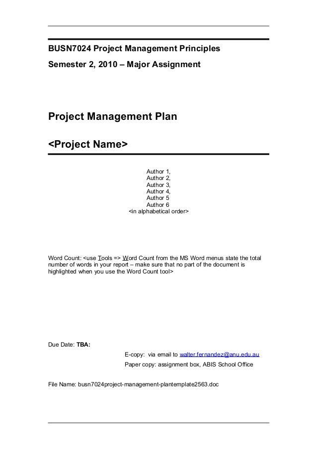BUSN7024 Project Management Principles Semester 2, 2010 – Major Assignment Project Management Plan <Project Name> Author 1...