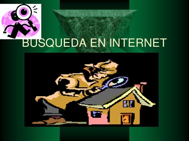BUSQUEDA EN INTERNET<br />