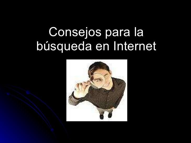 Consejos para la búsqueda en Internet