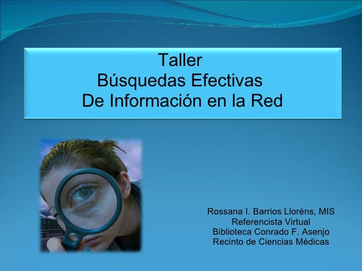 Rossana I. Barrios Lloréns, MIS Referencista Virtual Biblioteca Conrado F. Asenjo Recinto de Ciencias Médicas Taller  Búsq...
