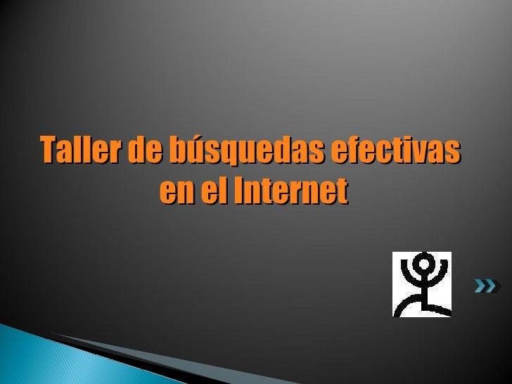 Taller de búsquedas efectivas  en el Internet