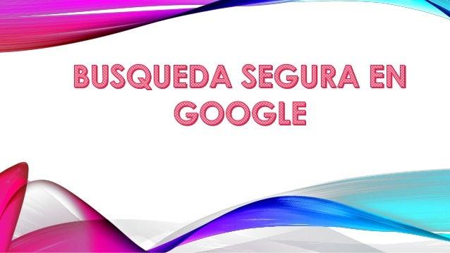 Busqueda segura en google