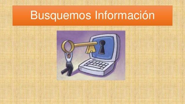 Busquemos información