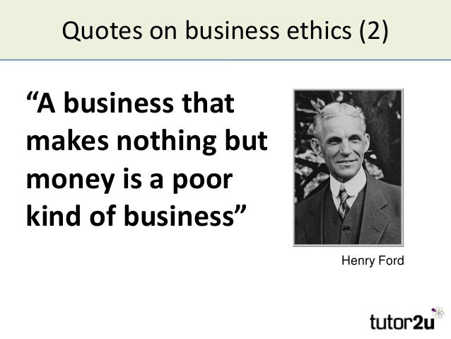 Business Ethics Quotes Quotes on Business Ethics 2