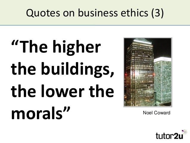 Business Ethics Quotes Quotes on Business Ethics 3