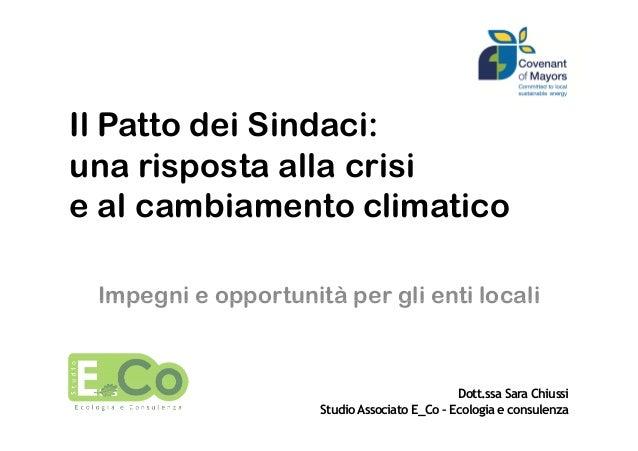 Il Patto dei Sindaci:una risposta alla crisie al cambiamento climatico Impegni e opportunità per gli enti locali          ...