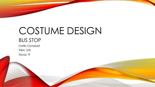 Bus stop costume design