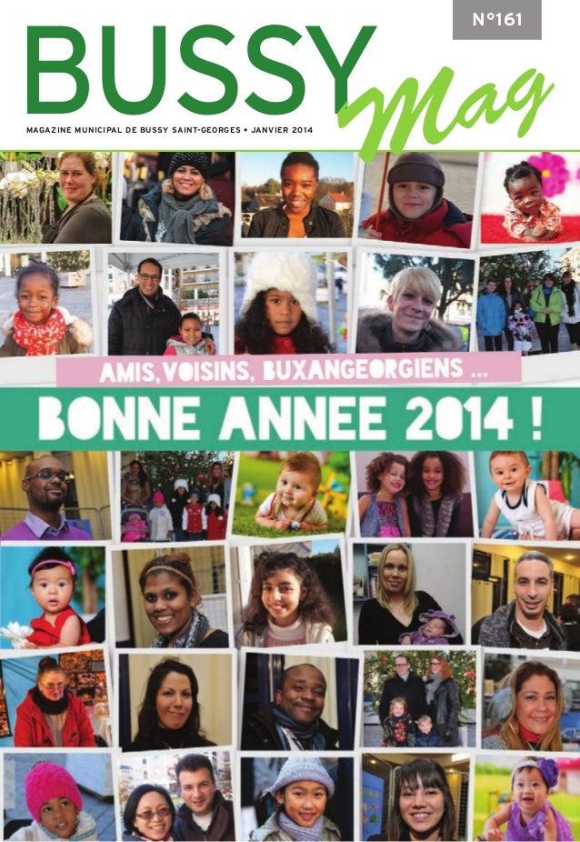 BUSSY  N°161  MAGAZINE MUNICIPAL DE BUSSY SAINT-GEORGES • JANVIER 2014  Bussy Sai