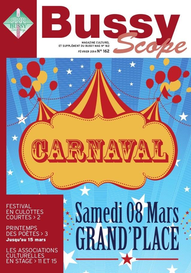 Bussyscope 162_Scope 31/01/14 13:21 Page1  MAGAZINE CULTUREL ET SUPPLÉMENT DU BUSSY MAG N° 162 FÉVRIER 2014 N°  FESTIVAL E...