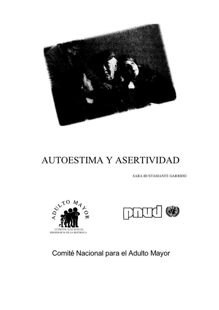 AUTOESTIMA Y ASERTIVIDAD                               SARA BUSTAMANTE GARRIDO    COMITE NACIONAL PRESIDENCIA DE LA REPUBL...