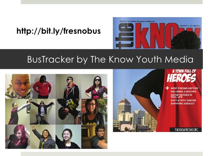http://bit.ly/fresnobus  BusTracker by The Know Youth Media