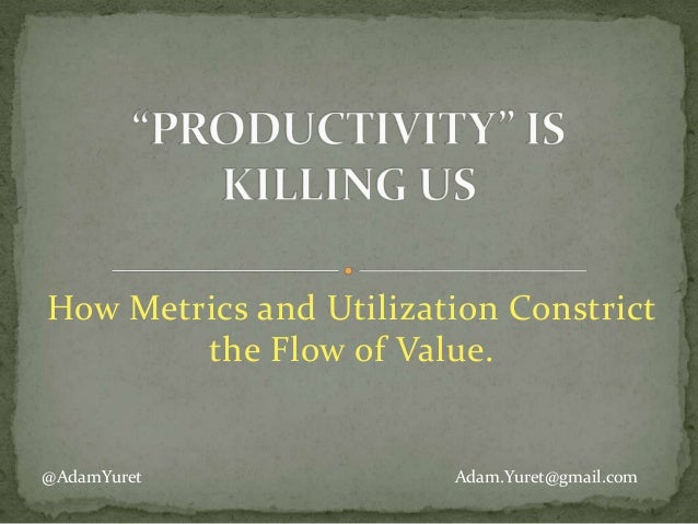 """Productivity"" is Killing Us."
