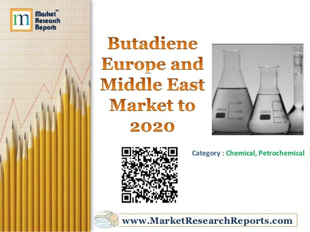 Butadiene Europe and Middle East Market to 2020 Market Research Report