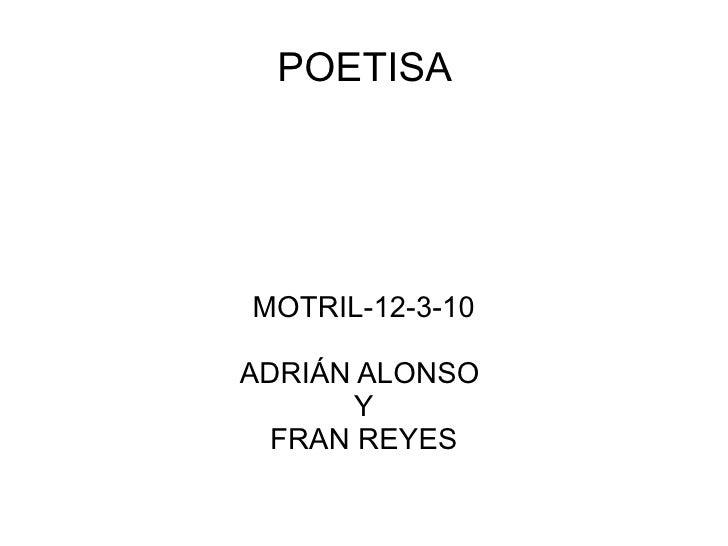 POETISA  MOTRIL-12-3-10 ADRIÁN ALONSO  Y FRAN REYES