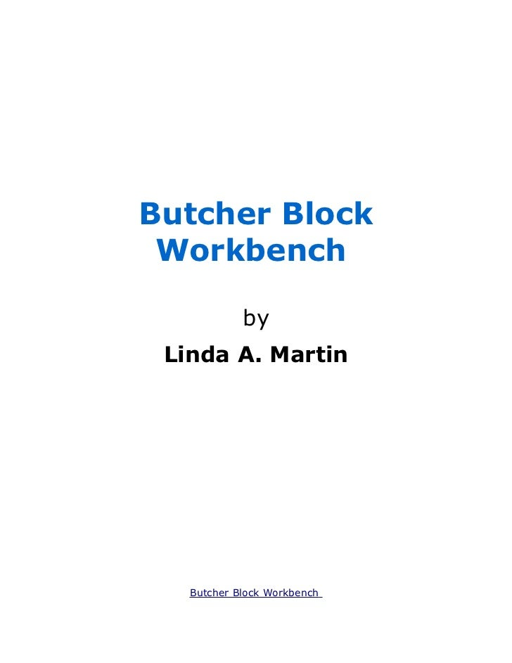 Butcher Block Workbench            by Linda A. Martin   Butcher Block Workbench